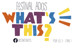 Programme festival Ados What's This ?